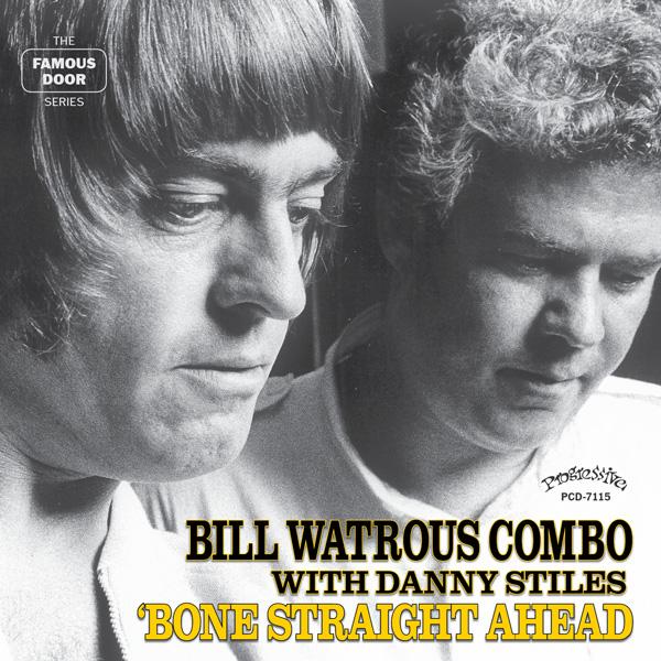 Bill Watrous ft. Danny Stiles - 'Bone Straight Ahead